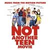 Cover of the album Not Another Teen Movie (Music from the Motion Picture)
