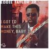 Couverture de l'album I Got to Make This Money, Baby