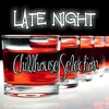 Couverture de l'album Late Night - Chillhouse Selection