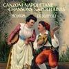 Couverture de l'album Canzoni napoletane - Chansons napolitaines - Songs di Napoli