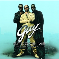 Couverture du titre Guy: Groove Me - The Very Best of Guy