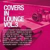 Couverture de l'album Covers in lounge Vol. 3