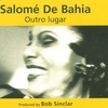 Cover of the track OUTRO LUGAR (FEAT. SALOME DE BAHIA, VERSION EDIT, 1999)