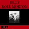Couverture de l'album Jelly Roll Morton (Doxy Collection Remastered)
