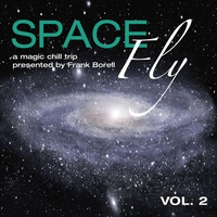 Cover of the track Space Fly, Vol. 2 - A Magic Chill Trip Presented By Frank Borell
