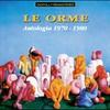 Couverture de l'album Le Orme: Antologia 1970-1980 (Remastered)