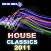 Couverture de l'album Big In Ibiza House Classics 2011