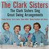 Couverture de l'album The Clark Sisters Sing Great Swing Arrangements