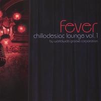 Couverture du titre Chillodesiac Lounge, Volume 1: Fever