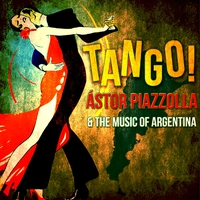 Cover of the track Tango! Ástor Piazzolla & The Music of Argentina