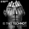 Cover of the album Is This Techno?, Vol. 6