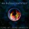 Couverture de l'album Fire At Zero Gravity (Bonus Track Version)