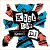 Cover of the album Kill the DJ - A Non-Stop Mash-Up Mix (Re-Recorded Versions)