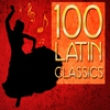 Cover of the album 100 Latin Classics! Samba, Mambo, Cha Cha & More