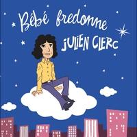 Couverture du titre Bébé fredonne Julien Clerc