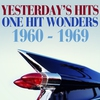 Cover of the album Yesterday's Hits One Hit Wonders 1960 - 1969