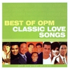 Cover of the album Best of OPM Classic Love Songs