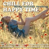 Cover of the album Chill for Happy Time (Lounge and Ambient Moods del Mar)