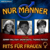 Couverture de l'album Nur Männer! – Hits für Frauen