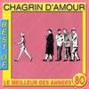 Couverture de l'album Best of Chagrin d'Amour (Le meilleur des années 80)