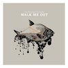 Cover of the album Walk Me Out