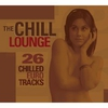 Cover of the album The Chill Lounge - 26 Chilled Euro Tracks