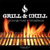 Cover of the album Grill & Chill - Cool Lounge Music 4 Hot Barbecue