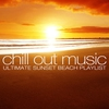 Cover of the album Chill Out Music - Ultimate Sunset Beach Playlist