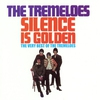Cover of the album Silence Is Golden: The Very Best of The Tremeloes