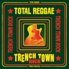 Cover of the album Total Reggae: Trench Town Rock