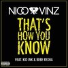 Cover of the track That's How You Know (feat. Kid Ink & Bebe Rexha)