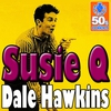 Couverture de l'album Susie Q (Digitally Remastered) - Single