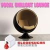 Cover of the album Vocal Chill Out Lounge