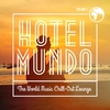 Cover of the album Hotel Mundo - The World Music Chill-Out Lounge, Vol. 1