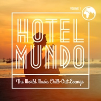 Cover of the track Hotel Mundo - The World Music Chill-Out Lounge, Vol. 1