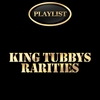 Cover of the album King Tubby Rarities Playlist