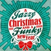 Cover of the album A Jazzy Christmas and a Funky New Year