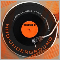 Cover of the track Underground House Sessions, Vol. 3