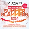 Cover of the album Viper presents: Drum & Bass Summer Slammers 2014