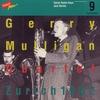 Cover of the album Gerry Mulligan Quartet, Zurich 1962 / Swiss Radio Days, Jazz Series Vol.9