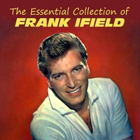Couverture du titre The Essential Collection of Frank Ifield