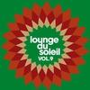 Couverture de l'album Lounge Du Soleil Vol. 9