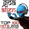 Cover of the album Goa Alien Top 100 Hits 2015 + One Hour DJ Mix