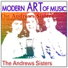 Couverture de l'album Modern Art of Music: The Andrews Sisters Greatest Hits