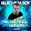 Cover of the track Reverze Bass (Blutonium Boy Reverze Bass Mix)
