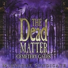 Cover of the album The Dead Matter: Cemetery Gates