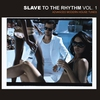 Cover of the album Slave to the Rhythm, Vol. 1 - Advanced Modern House Tunes
