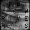 Couverture du titre I Follow Rivers (The Magician rmx)