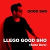 Couverture de l'album Llego Good Sho (Salsa Dura) - Single