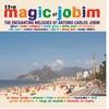 Cover of the album The Magic of Jobim - The Enchanting Melodies of Antonio Carlos Jobim